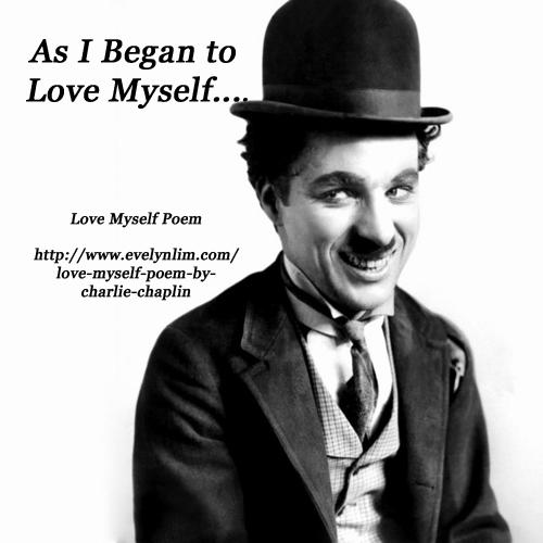 Love Myself Poem by Charlie Chaplin
