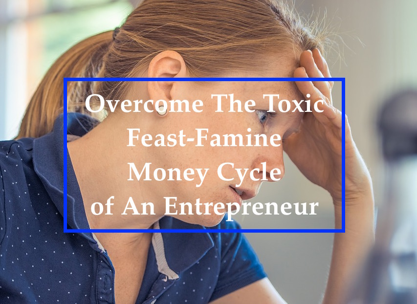Feast-Famine Money Cycle of Entrepreneur
