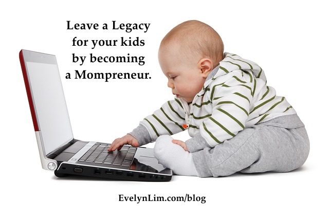 Leave a legacy mompreneur