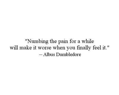 numbing the pain dumbledore quotes