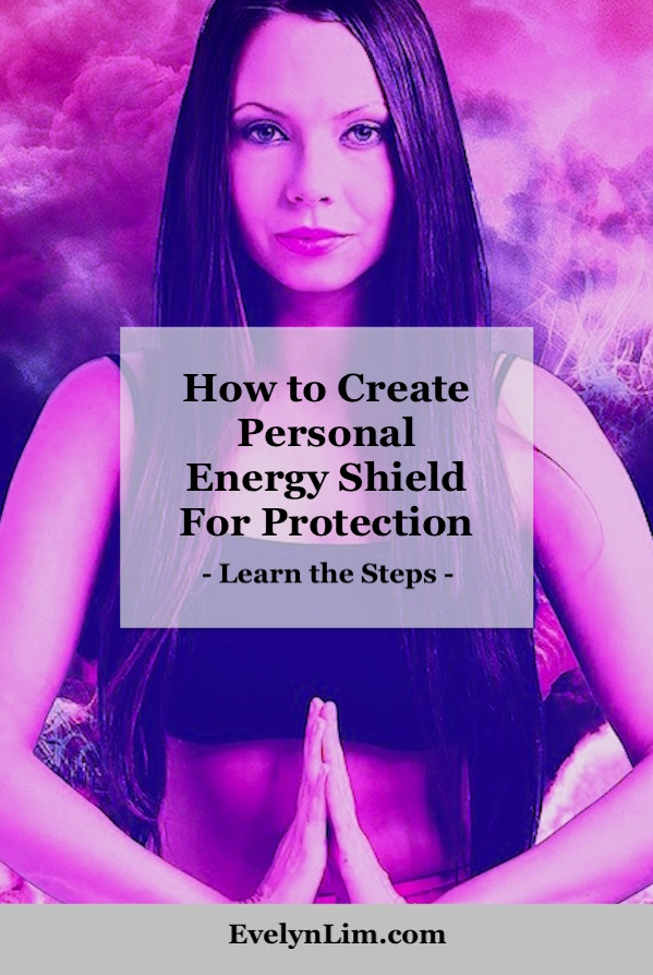 How to Create A Personal Energy Shield For Protection - Abundance