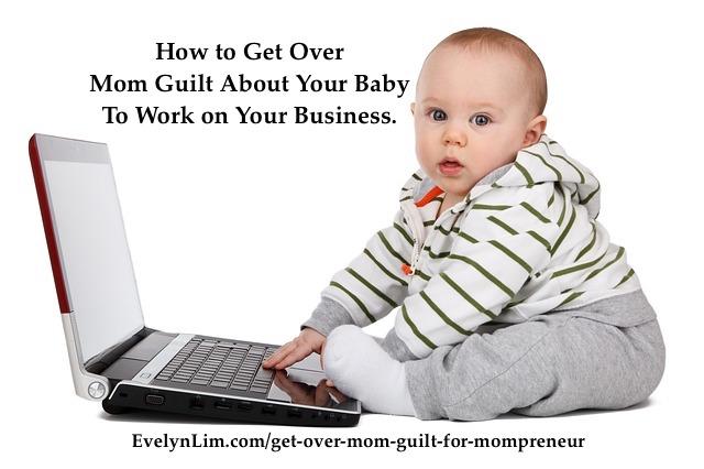 get over mom guilt for mompreneur
