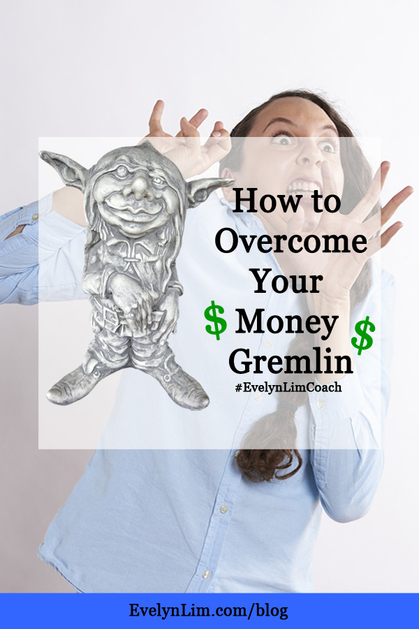 How to Overcome Your Money Gremlin Story