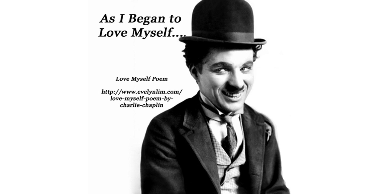 Love Myself Poem By Charlie Chaplin Abundance Coach For