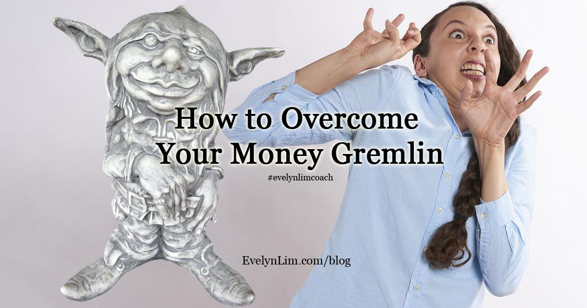 Overcome Money Gremlin